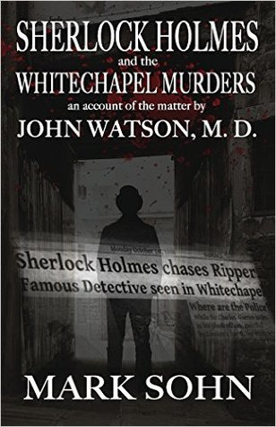 Sherlock Holmes and the White Chapel Murders