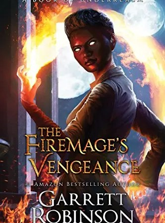 """Book Review: """"The Firemage's Vengeance"""" by Garrett Robinson"""