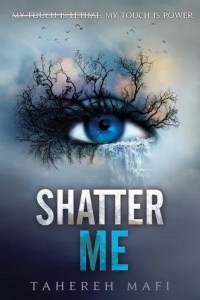 "Cover of ""Shatter Me"" by Tahereh Mafi."