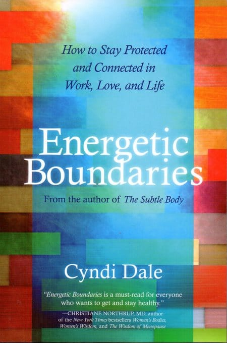 Energetic Boundaries by Cyndi Dale