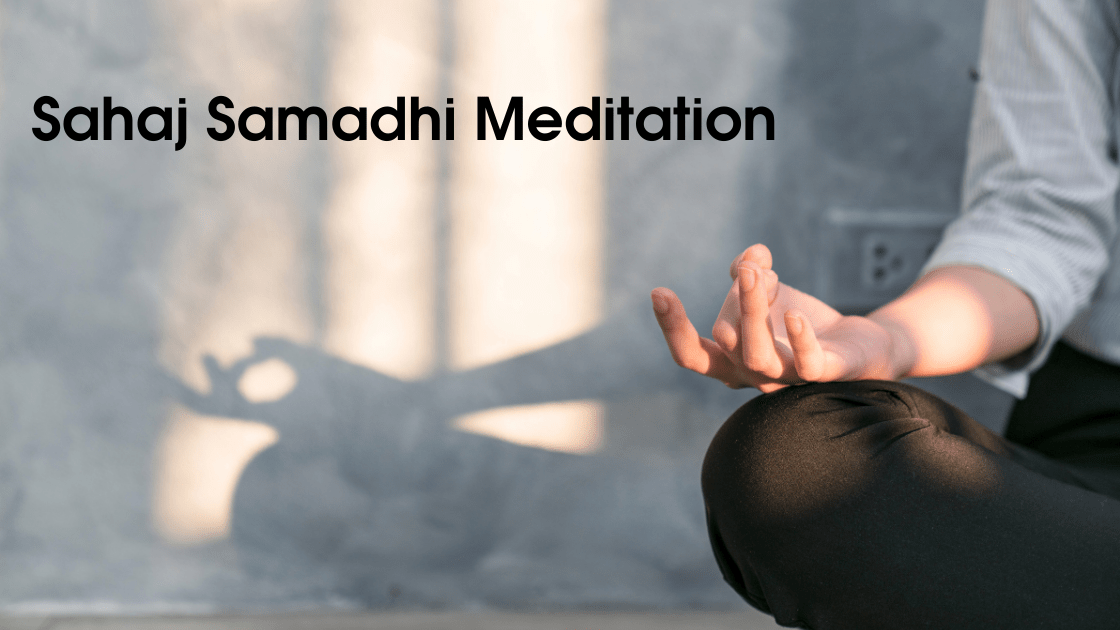 Sahaj samadhi meditation in Hindi