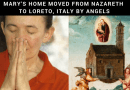 "Vicka: Our Lady appeared recently in Loreto ""and walked in the middle of the room"" The little known story of Mary's home miraculously moved by Angels"