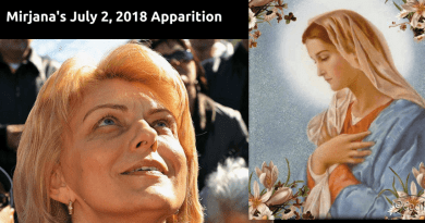"July 2, 2018 Mirjana's Apparition ""My children, ceaselessly think of my Son and love Him immeasurably and you will have true life, and that will be for eternity."""