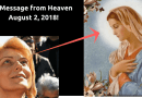 "August 2, 2018 Message to Mirjana…""I know, my children, that what is to come afterwards is unknown to you, but when your hereafter comes you will receive all the answers."""