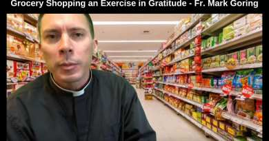 "Grocery Shopping an Exercise in Gratitude…""Being thankful is a hallmark of our faith"" – Fr. Mark Goring, CC"