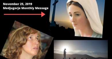 "Medjugorje – November 25, 2019 Monthly Message –Signs — ""The world is at war because hearts are full of hatred and jealousy….little children, pray for peace in your hearts"""