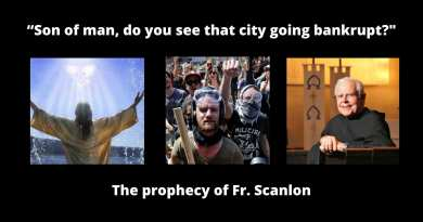 "The Amazing 1976 Prophecy of Fr. Scanlon – Coronavirus, Economic Collapse, Riots …""Son of man, do you see that city going bankrupt?"""