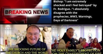 "Breaking News: Bishop: ""I am extremely shocked and I feel betrayed"" by Fr. Rodrigue..""I absolutely disagree with the prophecies..WW3, Warnings, Days of Darkness"""