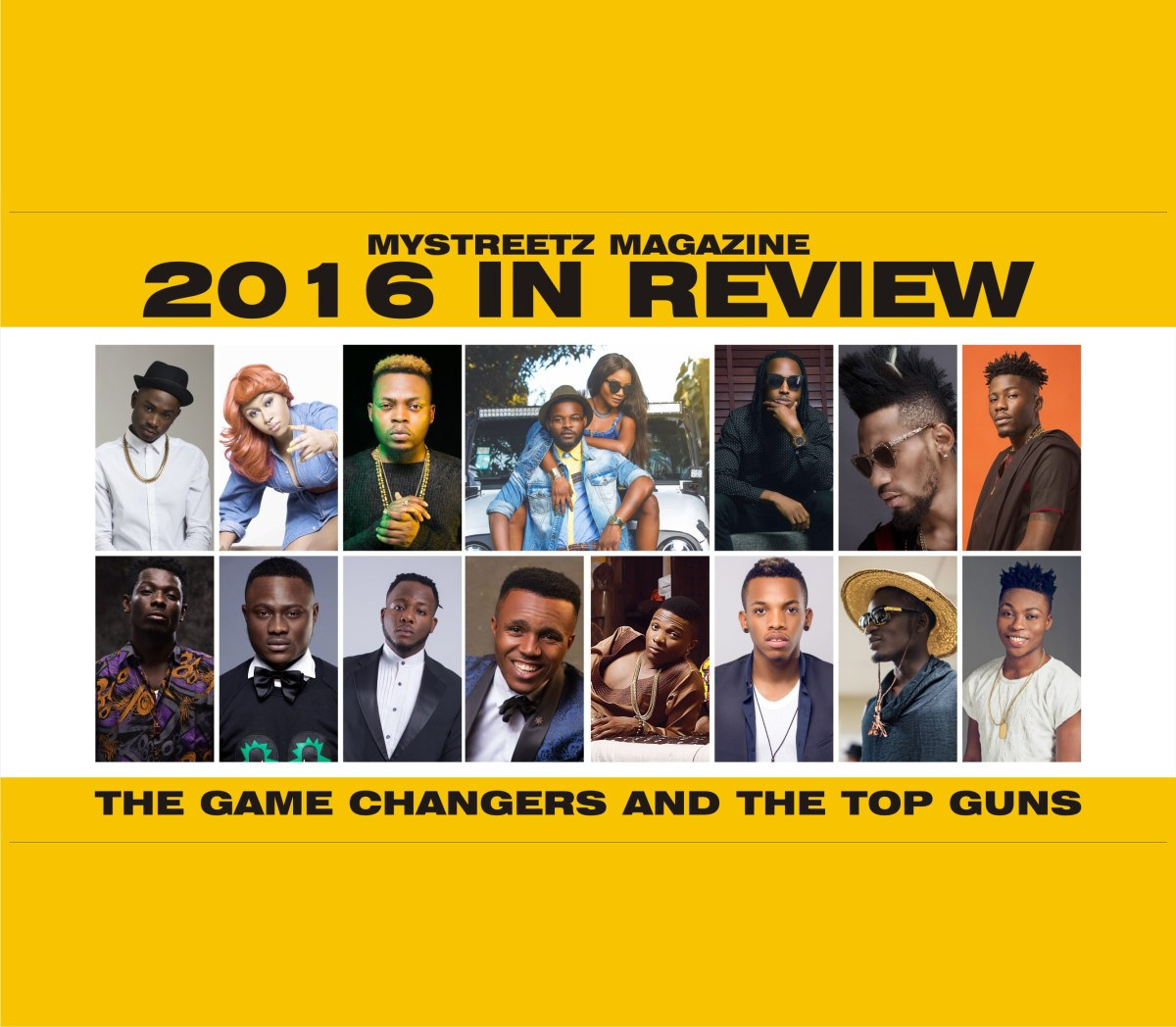THE GAME CHANGERS AND THE TOP GUNS IN 2016 | MyStreetz Magazine