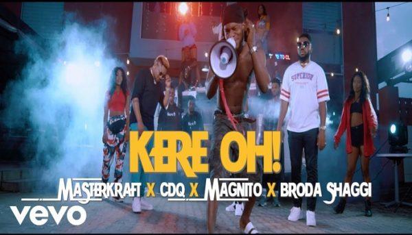 Masterkraft Drops New Video 'Kere Oh' Ft. CDQ, Magnito & Brodashaggi