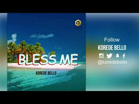 Korede Bello Drops another Song 'Bless Me'