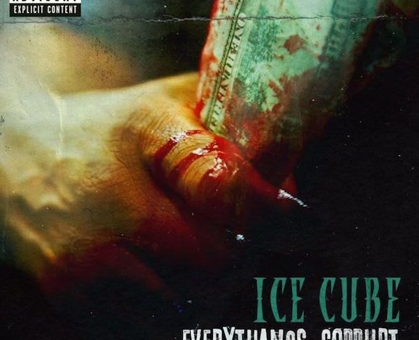Ice Cube's 'Everythang's Corrupt' Album Is Out