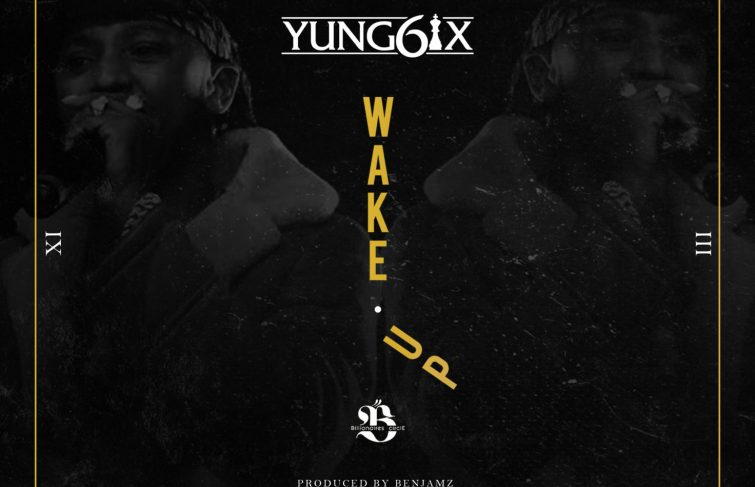 'Wake Up', Yung6ix Is Out With New Music