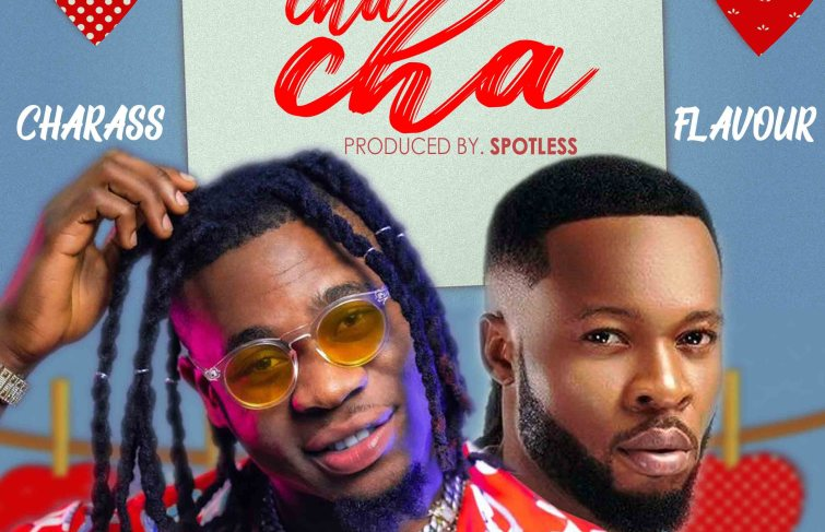 "Charass Releases Tuneful ""Cha Cha"" Featuring Flavour"