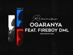 Reminisce Releases 'Ogaranya' Featuring Fireboy DML