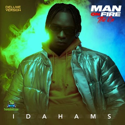 "Idahams Releases ""Man On Fire (Deluxe) EP"""