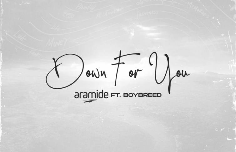 """Aramide Releases New Song """"Down For You"""" Featuring Boybreed"""