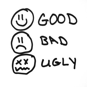 The Good… The Bad… and The Ugly