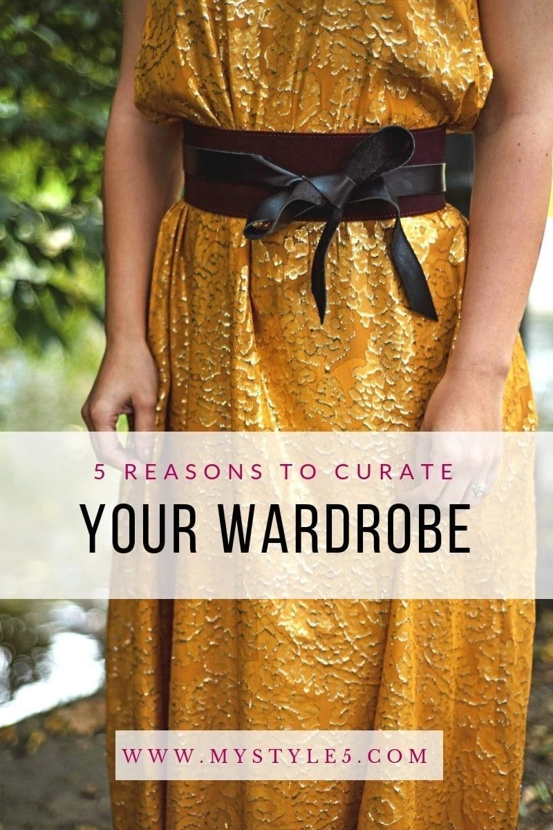 5 Strong Arguments for Curating a Wardrobe You LOVE