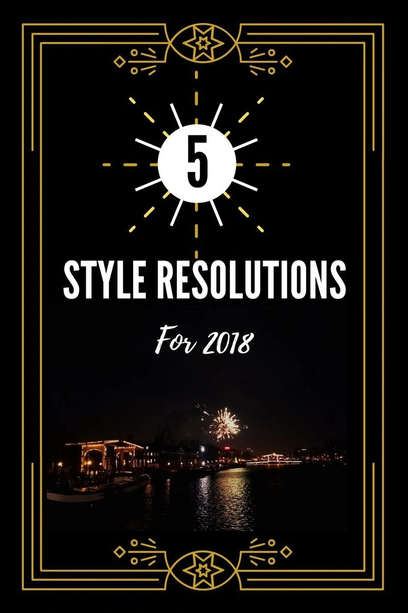 5 Style Resolutions for 2018