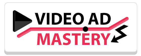 What is Video Ad Mastery
