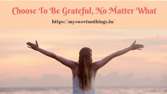 Choose To Be Grateful
