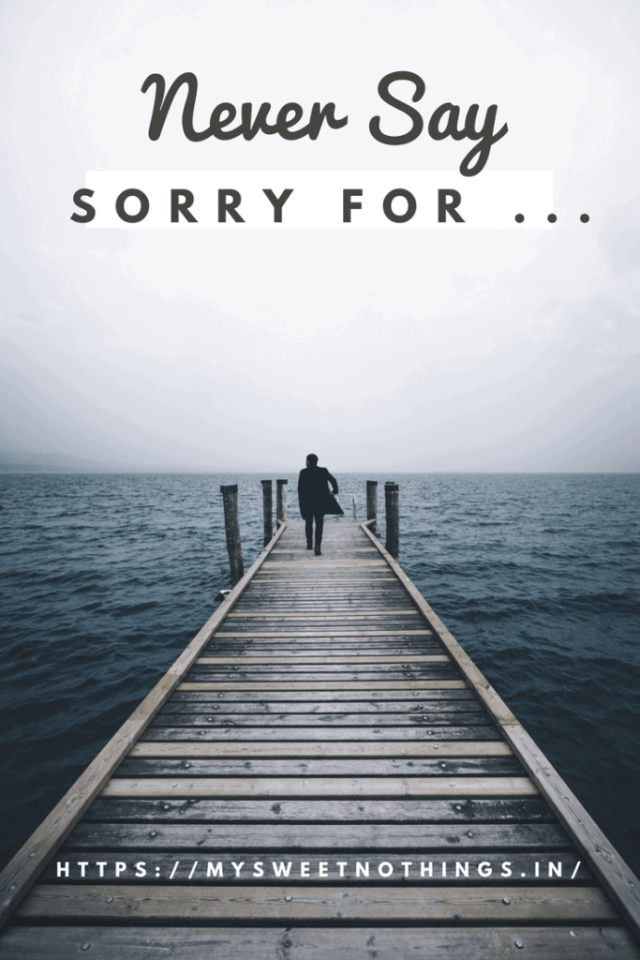 Never Say Sorry For