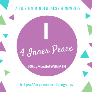 A To Z 2018 Challenge - I For Inner Peace