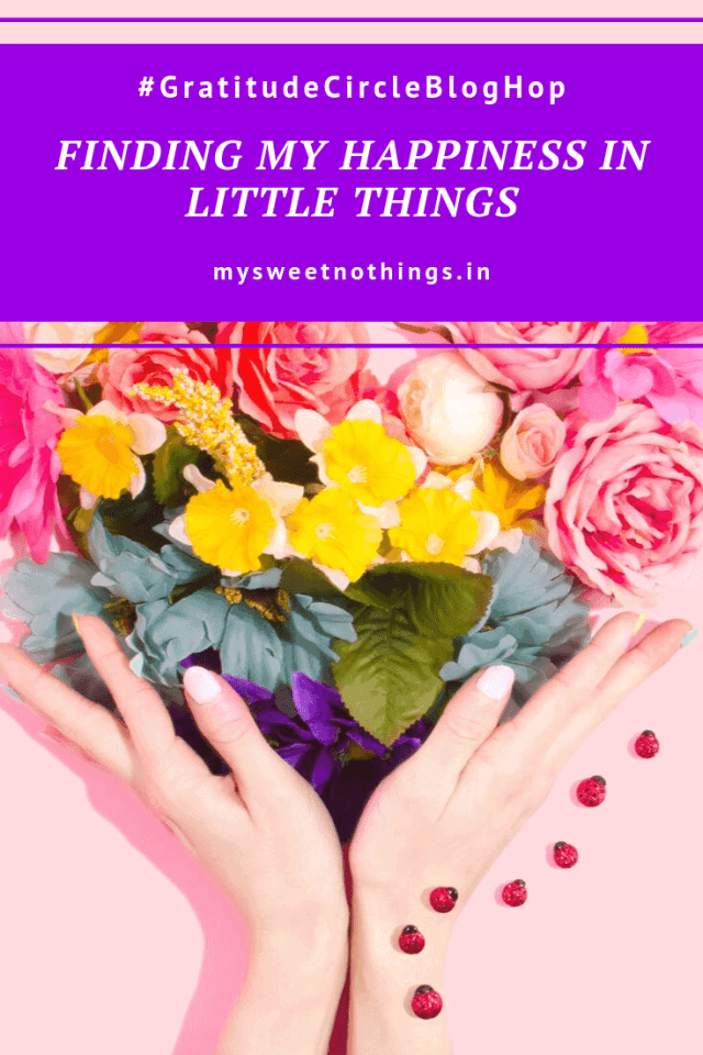 Finding Happiness In Little Things #happiness #mysweetnothings