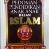 Pedoman Pendidikan Anak Anak Dalam Islam Jilid 1-2