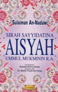 Sirah Sayyidatina Aisyah Ummul Mukmin R.A.