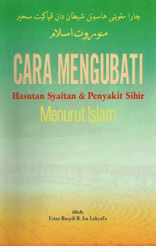 CARA MENGUBATI HASUTAN SYAITAN DAN PENYAKIT SIHIR MENURUT ISLAM - Syabab  Online Bookstore