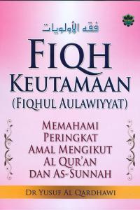 Fiqh Keutamaan (Fiqhul Aulawiyyat)