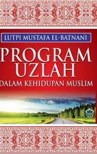 PROGRAM UZLAH DALAM KEHIDUPAN MUSLIM