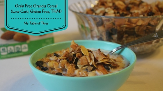 Grain Free, Sugar Free and Gluten Free Low Carb Granola from My Table of Three
