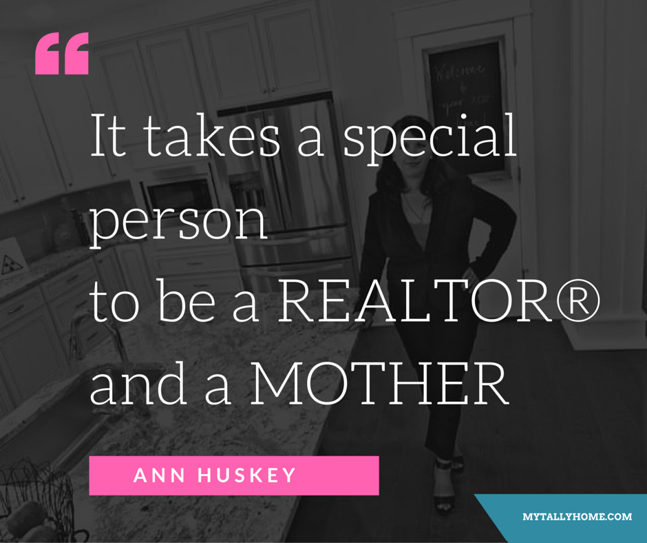 it takes a special person to be a REALTOR and mother