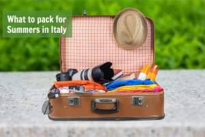 What to Pack for Summers in Italy