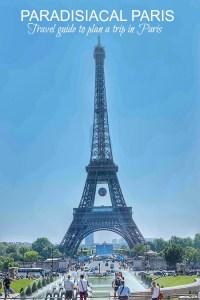 Paradisiacal Paris : Travel Guide To Plan Trip to Paris