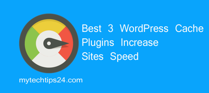 Best 3 WordPress Cache Plugins to Increase Sites Speed