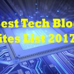 100+ Best Tech Blog Sites List 2017