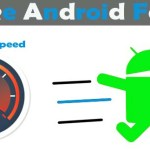 How to make Android faster and Smoother Easily