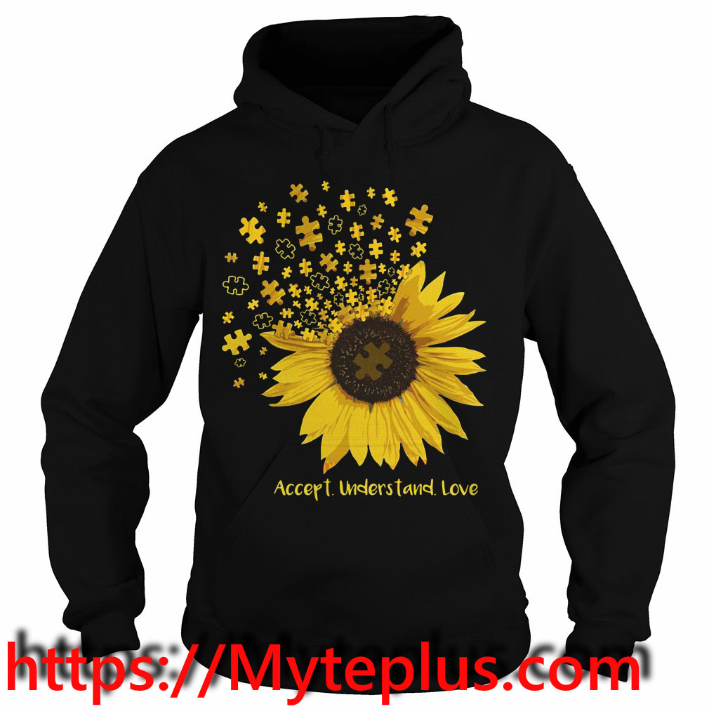 Autism sunflower accept understand love Hoodie