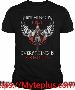 Nothing is true everything is permitted shirt