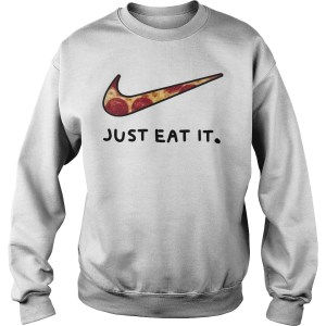 Pizza Just eat it sweater