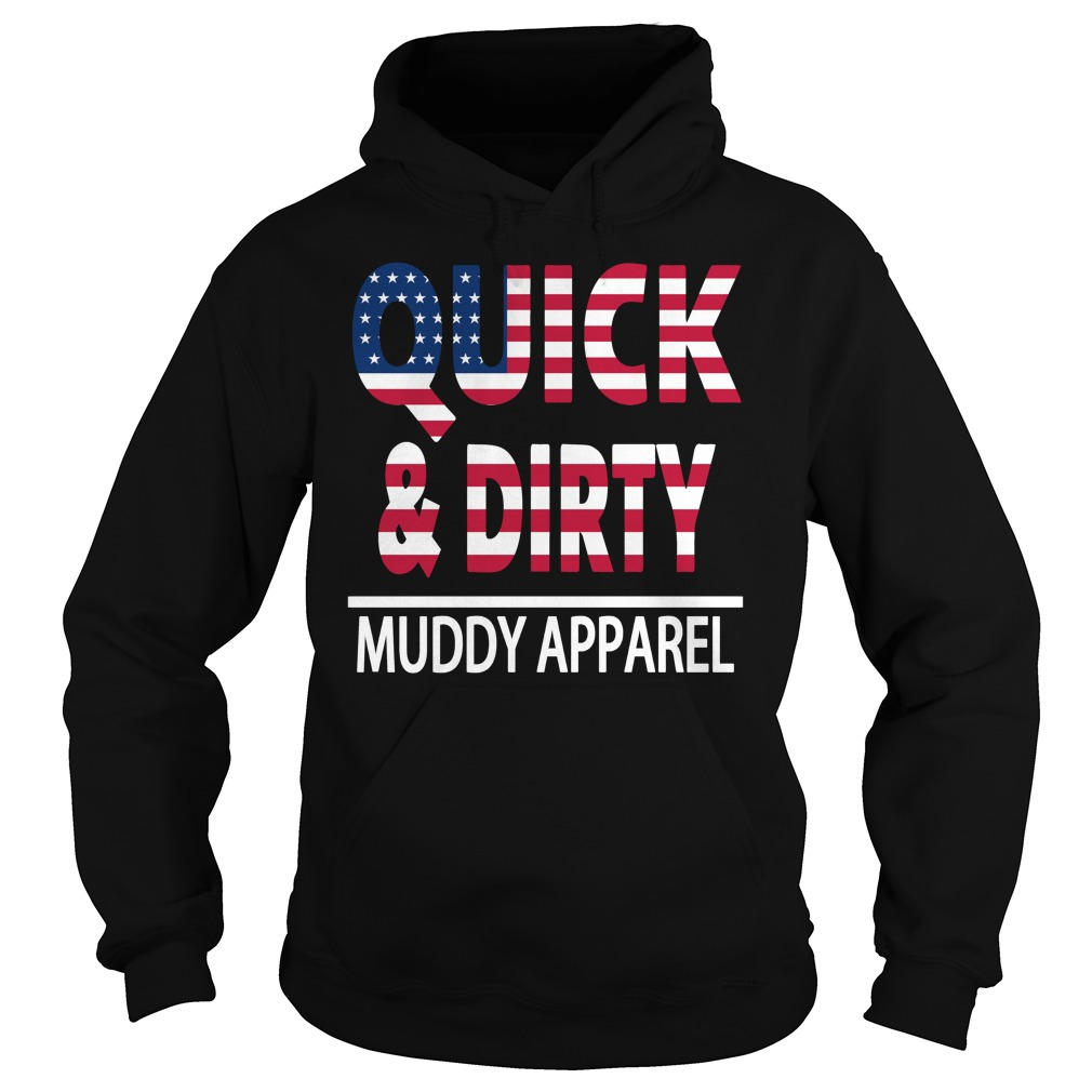 Quick and Dirty Muddy Apparel hoodie
