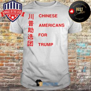 Official Chinese Americans For Trump shirt