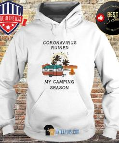 Coronavirus Ruined My Camping Season Bird s Hoodie
