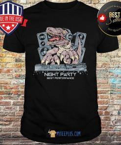 Dinosaur T-Rex DJ Night Party Best Performance shirt