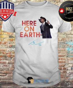 Here On Earth Signature shirt