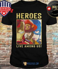 Heroes Live Among Us Iron Man Fireman and Captain America shirt